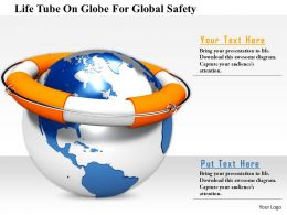 1114 Life Tube On Globe For Global Safety Image Graphics For Powerpoint