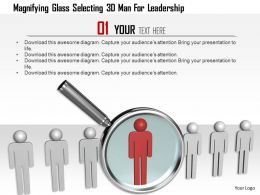 1114 Magnifying Glass Selecting 3d Man For Leadership Ppt Graphics Icons