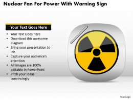 1114 Nuclear Fan For Power With Warning Sign Powerpoint Template