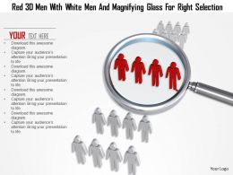1114 Red 3d Men With White Men And Magnifying Glass For Right Selection Ppt Graphics Icons