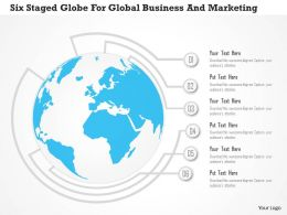 1114 Six Staged Globe For Global Business And Marketing PowerPoint Template