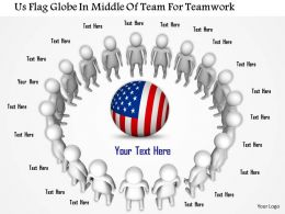 1114 Us Flag Globe In Middle Of Team For Teamwork Ppt Graphics Icons