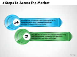 1213 Business Ppt Diagram 2 Steps To Access The Market Powerpoint Template