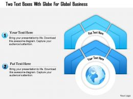 1214 Two Text Boxes With Globe For Global Business Powerpoint Template