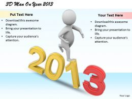1813 3D Man On Year 2013 Ppt Graphics Icons Powerpoint