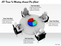 1813 3D Team In Meeting Around Pie Chart Ppt Graphics Icons Powerpoint