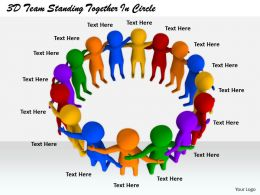 1813 3D Team Standing Together In Circle Ppt Graphics Icons Powerpoint