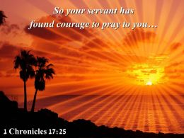 1 Chronicles 17 25 So Your Servant Has Found Courage Powerpoint Church Sermon