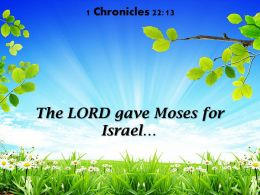 1 Chronicles 22 13 The LORD Gave Moses Powerpoint Church Sermon