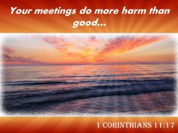 1 Corinthians 11 17 Your Meetings Do More Powerpoint Church Sermon