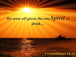 1 Corinthians 12 13 We Were All Given The One Powerpoint Church Sermon