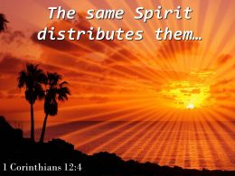 1 Corinthians 12 4 The Same Spirit Distributes Them Powerpoint Church Sermon