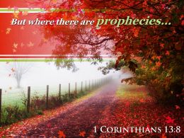1 Corinthians 13 8 But where there are prophecies PowerPoint Church Sermon