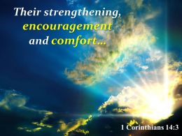 1 Corinthians 14 3 Their Strengthening Encouragement And Comfort Powerpoint Church Sermon