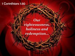1 Corinthians 1 30 God that is our righteousness PowerPoint Church Sermon