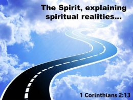 1 Corinthians 2 13 The Spirit Explaining Spiritual Realities Powerpoint Church Sermon