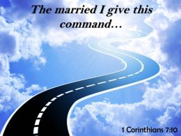 1 Corinthians 7 10 The Married I Give Powerpoint Church Sermon