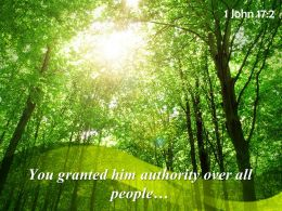 1 John 17 2 You Granted Him Authority Powerpoint Church Sermon