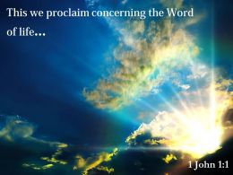 1 John 1 1 This We Proclaim Concerning Powerpoint Church Sermon