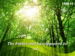1 John 1 2 The Father And Has Appeared Powerpoint Church Sermon