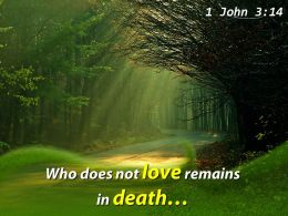 1 John 3 14 Who Does Not Love Remains Powerpoint Church Sermon