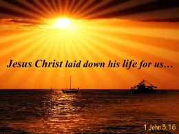 1 John 3 16 Jesus Christ Laid Down Powerpoint Church Sermon