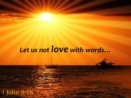 1 John 3 18 Let Us Not Love With Words Powerpoint Church Sermon
