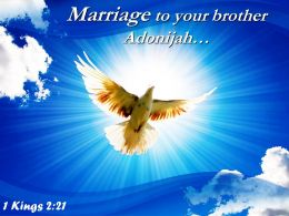 1 Kings 2 21 Marriage To Your Brother Adonijah Powerpoint Church Sermon