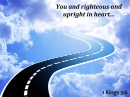 1 Kings 3 6 You And Righteous And Upright Powerpoint Church Sermon