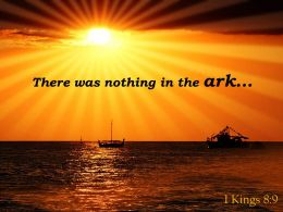 1 Kings 8 9 There Was Nothing In The Ark Powerpoint Church Sermon