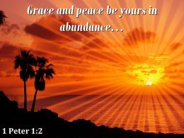 1 Peter 1 2 Peace Be Yours In Abundance Powerpoint Church Sermon