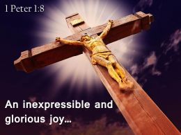 1 Peter 1 8 An inexpressible and glorious joy PowerPoint Church Sermon