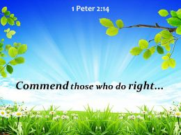 1 Peter 2 14 Commend Those Who Do Right Powerpoint Church Sermon