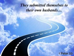 1 Peter 3 5 They Submitted Themselves To Their Own Powerpoint Church Sermon