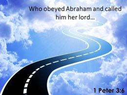 1 Peter 3 6 Who obeyed Abraham and called him PowerPoint Church Sermon