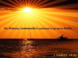 1 Samuel 18 30 The Philistine Commanders Continued Powerpoint Church Sermon