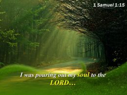1 Samuel 1 15 I Was Pouring Out My Soul Powerpoint Church Sermon