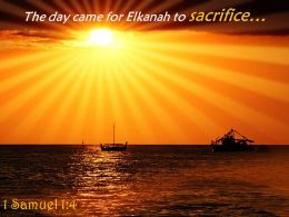 1 Samuel 1 4 The Day Came For Elkanah Powerpoint Church Sermon