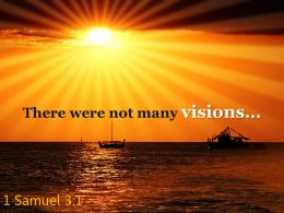 1 Samuel 3 1 There Were Not Many Visions PowerPoint Church Sermon