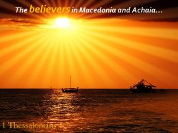 1 Thessalonians 1 7 The Believers In Macedonia And Achaia Powerpoint Church Sermon