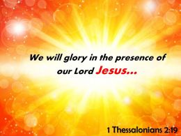 1 Thessalonians 2 19 We Will Glory In The Presence Powerpoint Church Sermon