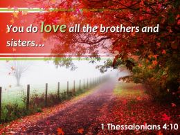 1 Thessalonians 4 10 You Do Love All The Brothers Powerpoint Church Sermon