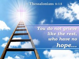 1 Thessalonians 4 13 You Do Not Grieve Like PowerPoint Church Sermon