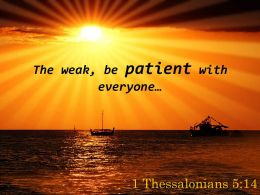 1 Thessalonians 5 14 The Weak Be Patient With Everyone Powerpoint Church Sermon