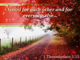 1 Thessalonians 5 15 Good For Each Other Powerpoint Church Sermon
