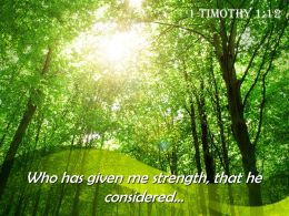 1 Timothy 1 12 Who Has Given Me Strength Powerpoint Church Sermon