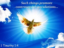 1 Timothy 1 4 Such Things Promote Controversial Speculations Powerpoint Church Sermon