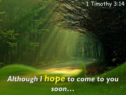 1 Timothy 3 14 I hope to come to you PowerPoint Church Sermon