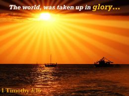 1 Timothy 3 16 The World Was Taken Up Powerpoint Church Sermon