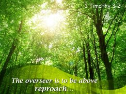 1 Timothy 3 2 The Overseer Is To Be Above Reproach Powerpoint Church Sermon